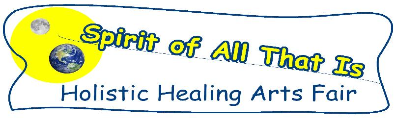 Spirit of All That Is Holistic Healing Arts Fair